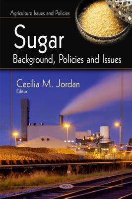 Sugar: Background, Policies & Issues (Hardback)