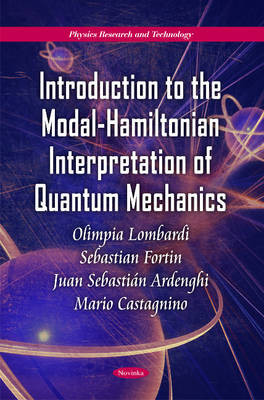 Introduction to the Modal-Hamiltonian Interpretation of Quantum Mechanics (Hardback)