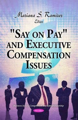 """Say on Pay"" and Executive Compensation Issues (Paperback)"