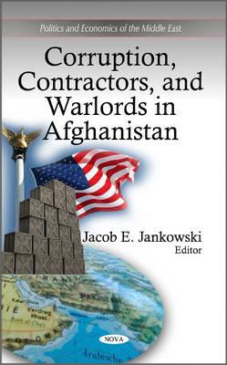 Corruption, Contractors & Warlords in Afghanistan (Hardback)