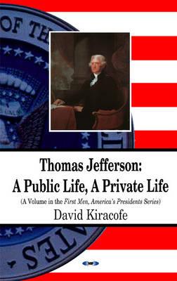 Thomas Jefferson: A Public Life, A Private Life (Paperback)