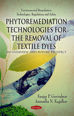 Phytoremediation Technologies for the Removal of Textile Dyes: An Overview & Future Prospect (Paperback)