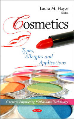 Cosmetics: Types, Allergies & Applications (Hardback)