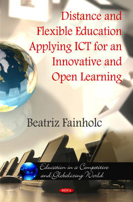 Distance & Flexible Education Applying ICT for an innovative & Open Learning (Hardback)