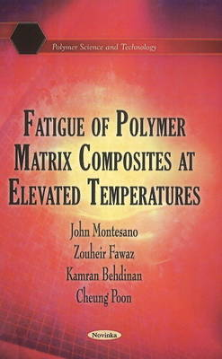 Fatigue of Polymer Matrix Composites at Elevated Temperatures (Paperback)