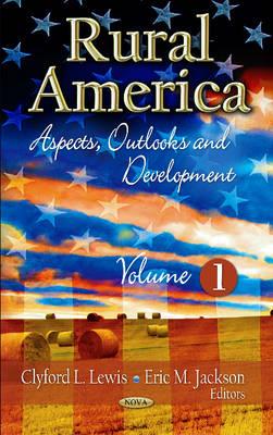 Rural America: Aspects, Outlooks & Development -- Volume 1 (Hardback)