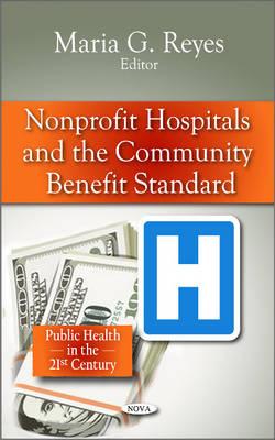 Non-profit Hospitals & the Community Benefit Standard (Hardback)
