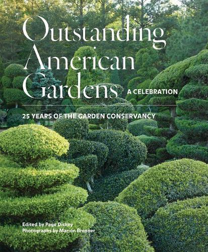 Outstanding American Gardens: A Celebration: 25 Years of the Garden Conservancy (Hardback)