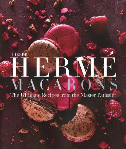 Pierre Herme Macarons: The Ultimate Recipes from the Master P tissier (Hardback)