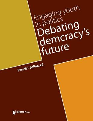 Engaging Youth in Politics: Debating Democracy's Future (Paperback)