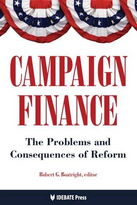 Campaign Finance: The Problems and Consequences of Freedom (Paperback)