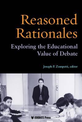 Reasoned Rationales: Exploring the Educational Value of Debate (Paperback)