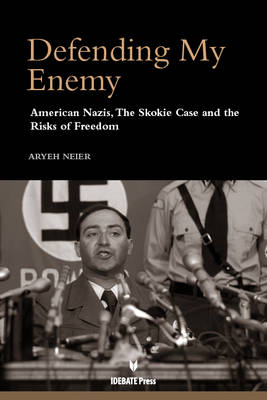 Defending My Enemy: American Nazis, the Skokie Case, and the Risks of Freedom (Paperback)