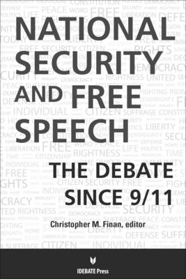 National Security and Free Speech: The Debate Since 9/11 (Paperback)