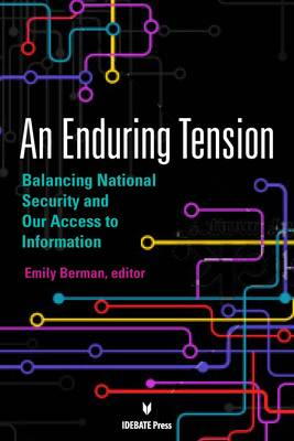 An Enduring Tension: Balancing National Security and Our Access to Information (Paperback)