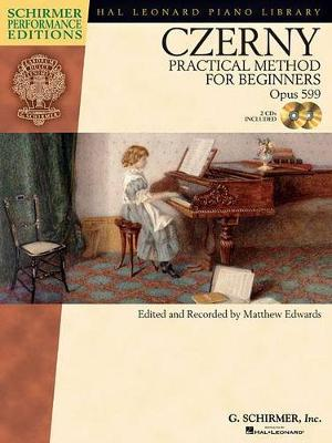 Carl Czerny: Practical Method For Beginners Op.599 (Schirmer Performance Edition) (Paperback)