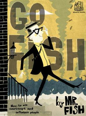 Go Fish: How to Win Contempt and Influence People (Paperback)
