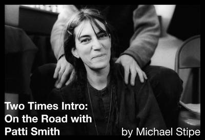 Two Times Intro: On the Road With Patti Smith (Hardback)