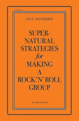 Supernatural Strategies For Making A Rock 'n' Roll Group (Paperback)