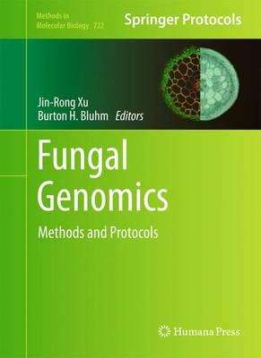 Fungal Genomics: Methods and Protocols - Methods in Molecular Biology 722 (Hardback)