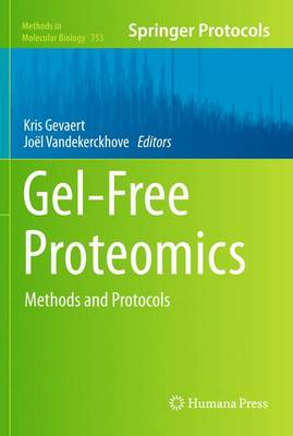 Gel-Free Proteomics: Methods and Protocols - Methods in Molecular Biology 753 (Hardback)