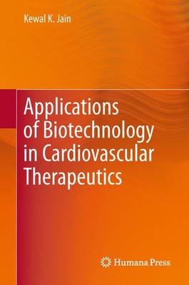 Applications of Biotechnology in Cardiovascular Therapeutics (Hardback)