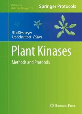 Plant Kinases: Methods and Protocols - Methods in Molecular Biology 779 (Hardback)