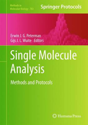 Single Molecule Analysis: Methods and Protocols - Methods in Molecular Biology 783 (Hardback)
