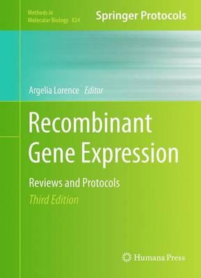 Recombinant Gene Expression - Methods in Molecular Biology 824 (Hardback)
