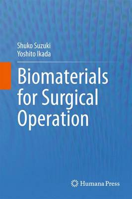 Biomaterials for Surgical Operation (Hardback)