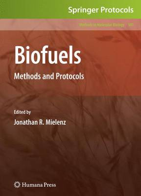 Biofuels: Methods and Protocols - Methods in Molecular Biology 581 (Paperback)