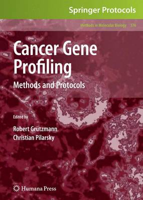 Cancer Gene Profiling: Methods and Protocols - Methods in Molecular Biology 576 (Paperback)