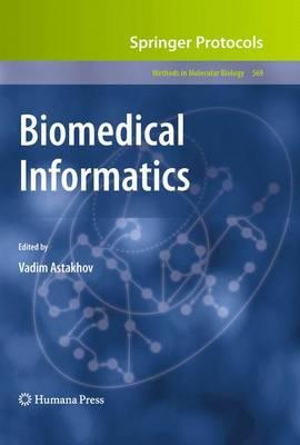 Biomedical Informatics - Methods in Molecular Biology 569 (Paperback)