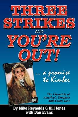 Three Strikes and You're Out! the Chronicle of America's Toughest Anti-Crime Law (Paperback)