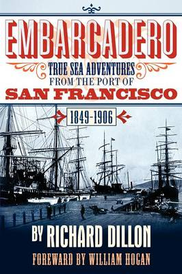 Embarcadero: True Tales of Sea Adventure from 1849 to 1906 (Paperback)
