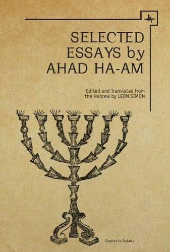 Ahad Ha-Am: Selected Essays (Hardback)