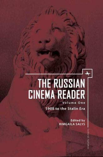The Russian Cinema Reader: Volume I, 1908 to the Stalin Era - Cultural Syllabus (Paperback)