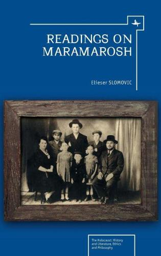Readings on Maramarosh - The Holocaust: History and Literature, Ethics and Philosophy (Hardback)