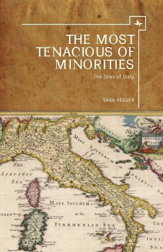 The Most Tenacious of Minorities: The Jews of Italy (Hardback)