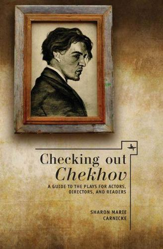Checking out Chekhov: A Guide to the Plays for Actors, Directors and Readers - Companions to Russian Literature (Paperback)