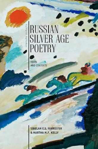 Russian Silver Age Poetry: Texts and Contexts - Cultural Syllabus (Hardback)