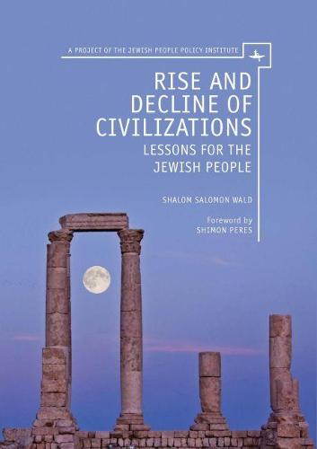 Rise and Decline of Civilizations: Lessons for the Jewish People (Paperback)
