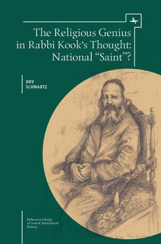 """The Religious Genius in Rabbi Kook's Thought: National """"Saint""""? - Reference Library of Jewish Intellectual History (Paperback)"""