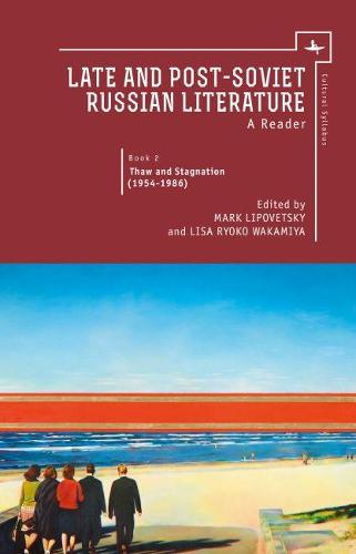 Late and Post-Soviet Russian Literature: A Reader, Book 2 - Thaw and Stagnation (1954 - 1986) - Cultural Syllabus (Paperback)