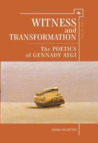 Witness and Transformation: The Poetics of Gennady Aygi - Liber Primus (Hardback)