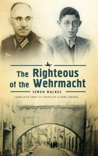 The Righteous of the Wehrmacht (Paperback)
