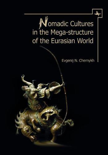 Nomadic Cultures in the Mega-Structure of Eurasian World (Hardback)