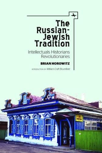The Russian-Jewish Tradition: Intellectuals, Historians, Revolutionaries - Jews of Russia & Eastern Europe and Their Legacy (Hardback)