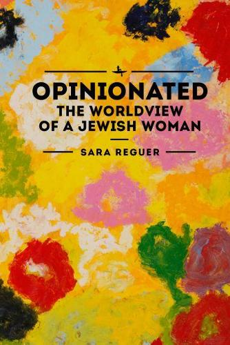Opinionated: The World View of a Jewish Woman (Paperback)