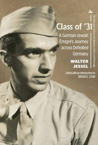 Class of '31: A German-Jewish Emigre's Journey across Defeated Germany - The Holocaust: History and Literature, Ethics and Philosophy (Hardback)